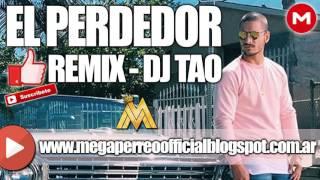 El Perdedor - DJ TAO (Maluma Remix) (MEGA PERREO)🎵