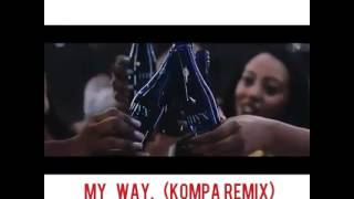 "FETTY WAP MY WAY"". ( KOMPA REMIX)"