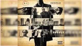 T.I. - Light Em Up (Rip Doe B) Ft. Pharrell & WatchTheDuck  - Paperwork 14