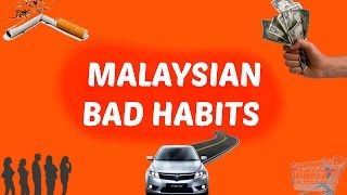 5 Bad Habits Of Malaysians | Episode #3
