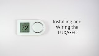 Installing and Wiring the LUX/GEO