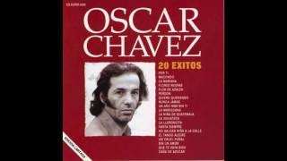 Un Cruel Puñal / 20 Éxitos / Oscar Chávez