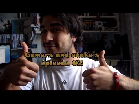 Gamers and otaku's / Épisode 02