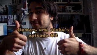 Gamers and otaku's / Épisode 02