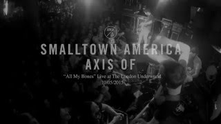 All My Bones - Axis Of - Live Underworld - 10/05/2015