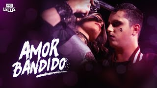 Amor Bandido - Dan Lellis (Official Vídeo)