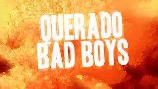 Querado - Bad Boys - Official