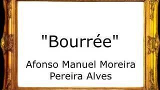 Bourrée - Afonso Manuel Moreira Pereira Alves [Pasacalle]