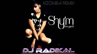 SHY'M - T'es Parti - Kizomba Remix - Dj Radikal