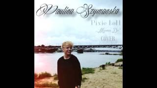 Paulina Szymańska - Mama Do (Pixie Lott Cover)
