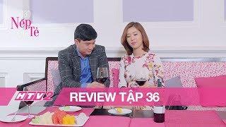 GẠO NẾP GẠO TẺ - Tập 36 | Hân Hoa Hậu bất ngờ được tình cũ ưu ái - (REVIEW)
