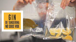 GIN de tangerina no Sous Vide | Só Vide #271
