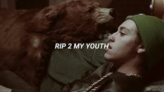rip 2 my youth;