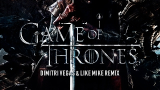Dimitri Vegas & Like Mike - Game Of Thrones (Remix)