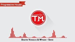 Dimitri Vangelis & Wyman - Shine