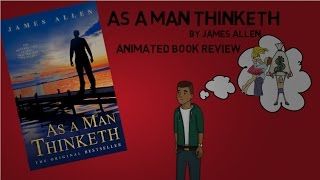 5 ideas - As A Man Thinketh by James Allen - Animated Book Review