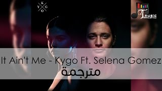It Ain't Me - Kygo, Selena Gomez (Lyrics Video) English-Arabic (مترجمة بالعربية)