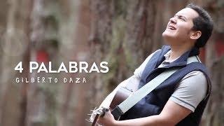 Gilberto Daza - 4 palabras