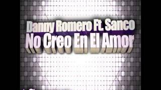 Danny Romero Ft  Sanco - No Creo En El Amor (Remix) Dj Flypy 2016