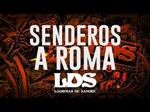 Senderos A Roma de Lagrimas De Sangre Letra y Video