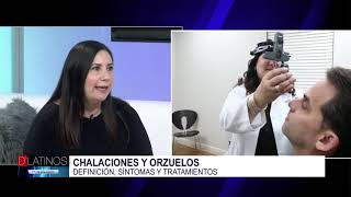 La Dra. Martin nos habla de las Chalaziones y Orzuelos