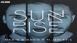 Max G & David P Ft. Jerley C - Sunrise (Video Cover)