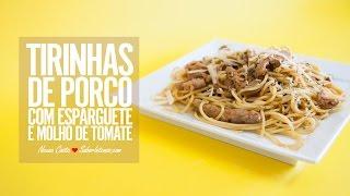 Receita de Tirinhas de Porco com Esparguete e Molho de Tomate
