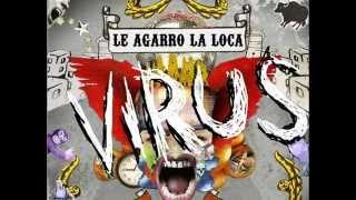 Virus, El Agujero Interior, (Le Agarro la Loca Cover)