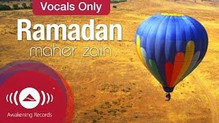 Maher Zain - Ramadan | Official Vocals Only Video width=