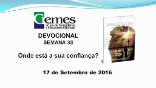 17/09/2016 Semana 38 Onde está a sua confiança?