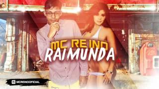 MC REINO - RAIMUNDA - MÚSICA NOVA 2017