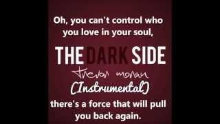 The Dark Side (Instrumental w/ lyrics) [Trevor Moran]