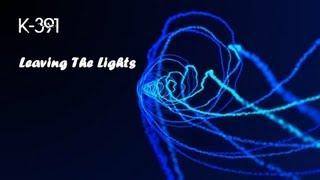 K-391 - Leaving The Lights