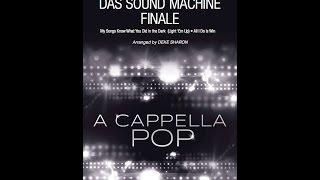 Das Sound Machine Finale  - Arranged by Deke Sharon