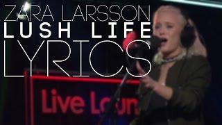 Zara Larsson - Lush Life | Lyric Video