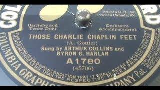 "Arthur Collins & Byron G Harlan ""Those Charlie Chaplin Feet"" Columbia A1780 (1915) LYRICS"