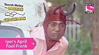 Your Favorite Character | Iyer's April Fool Prank | Taarak Mehta Ka Ooltah Chashmah width=