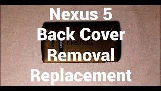 Nexus 5 Back Cover Replacement Removal How To Change