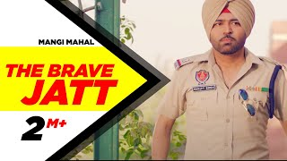 The Brave Jatt (Full Song) | Mangi Mahal | Aman hayer | Latest Punjabi Song 2016 | Speed Records