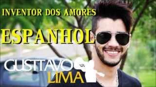 Inventor dos Amores em ESPANHOL Gusttavo Lima 2013