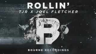 TJR & Joel Fletcher - Rollin'