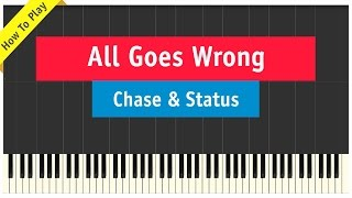 Chase & Status ft. Tom Grennan - All Goes Wrong - Piano Cover (How To Play Tutorial)