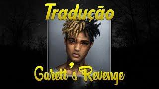 """XXXTentacion """"Garette's Revenge"""" - Tradução (Legendado PT-BR)"""
