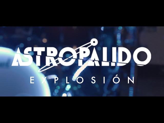 Vídeo de la canción Explosión de Astropålido