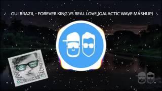 Gui Brazil - Forever King vs. Real Love (Galactic Wave Mashup)