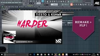 Tiesto & KSHMR - Harder ( Remake + FLP )