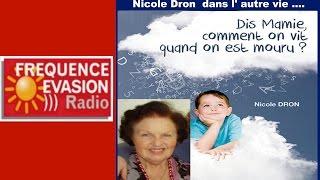 DANS L'AUTRE VIE - Nicole Dron sur Fréquence Evasion.