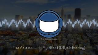 The Veronicas - In My Blood (Dillytek Bootleg)