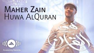 Maher Zain - Huwa AlQuran (Music Video) | ماهر زين - هو القرآن width=