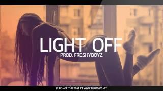 Light Off - New Sexy Soulful R&B Beat Rap Instrumentals 2017   (Prod. FreshyBoyz)